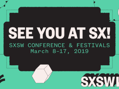 See you at SX Conference and Festival, March 8-17, 2019